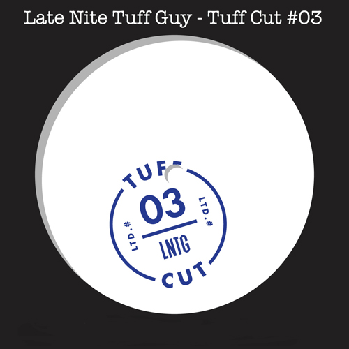 Late Nite Tuff Guy/TUFF CUT 003 12""