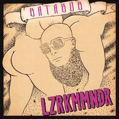 "LZRKMMNDR/BATABOB EP-FULGEANCE REMIX 12"""