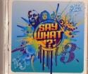 Us3/SAY WHAT!? CD