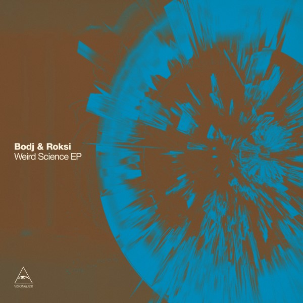 Bodj & Roksi/WEIRD SCIENCE EP 12""