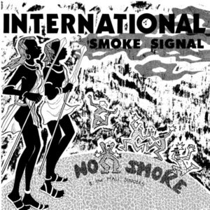No Smoke/INTERNATIONAL SMOKE SIGNAL DLP