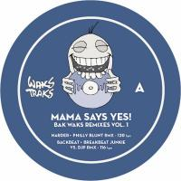 "Mama Say Yes!/BAKS WAKS REMIXES 12"""