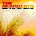 Deadbeats/MADE IN THE SHADE CD