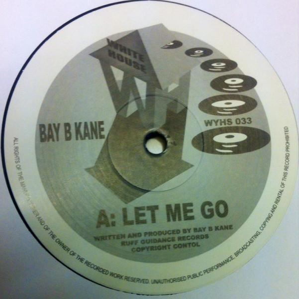 """Bay B Kane/LET ME GO 12"""""""