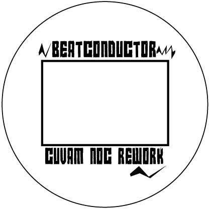Beatconductor/CUVAM NOC REWORK 12""