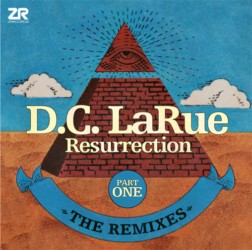 "D.C. LaRue/RESURRECTION REMIXES PT 1 12"""