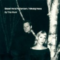 Pettersen & Hess/BY THIS RIVER CD