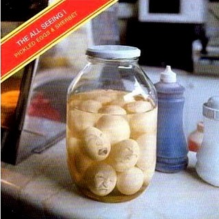 All Seeing I/PICKLED EGGS AND...CD