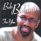 Bob Baldwin/FOR YOU CD