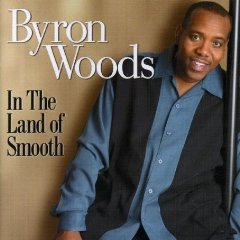 Byron Woods/IN THE LAND OF SMOOTH CD