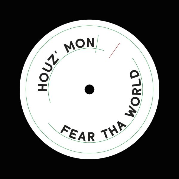 Houz Mon/FEAR THA WORLD 12""
