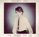 Snowy Red/RIGHT TO DIE (180g) LP