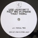 Lee Mortimer/THAT THING-MC FLIPSIDE 12""