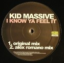 """Kid Massive/I KNOW YA FEEL IT 12"""""""