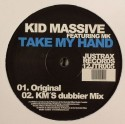 Kid Massive/TAKE MY HAND 12""