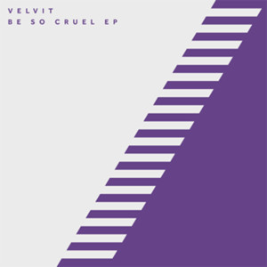 Velvit/BE SO CRUEL EP 12""