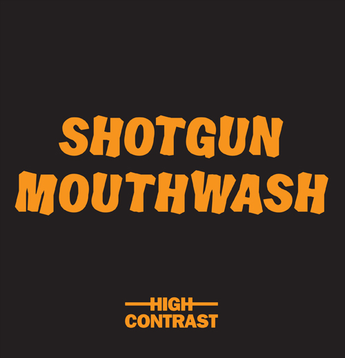High Contrast/SHOTGUN MOUTHWASH 7""