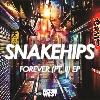 """Snakehips/FOREVER (PT. II) EP 12"""""""