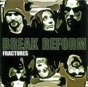 Break Reform/FRACTURES -OUT OF PRINT-CD
