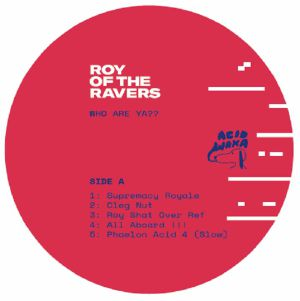 Roy Of The Ravers/WHO ARE YA? LP