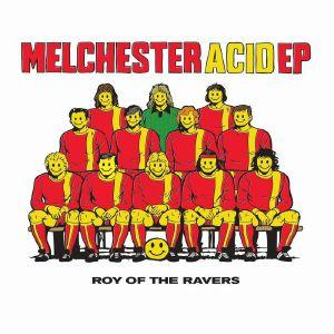 """Roy Of The Ravers/MELCHESTER ACID D12"""""""