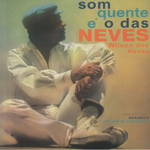 Wilson Das Neves/SOM QUENTE E O DAS.. LP