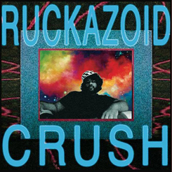 Ruckazoid/CRUSH 12""