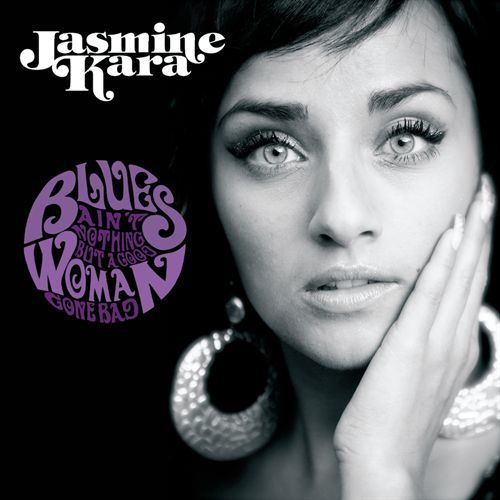 Jasmine Kara/BLUES AIN'T NOTHING  CD
