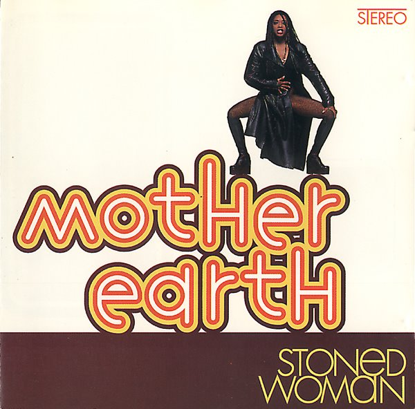 Mother Earth/STONED WOMAN (180g) LP