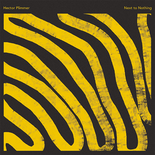 Hector Plimmer/NEXT TO NOTHING LP