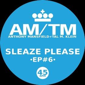 "AM-TM/SLEAZE PLEASE 12"""