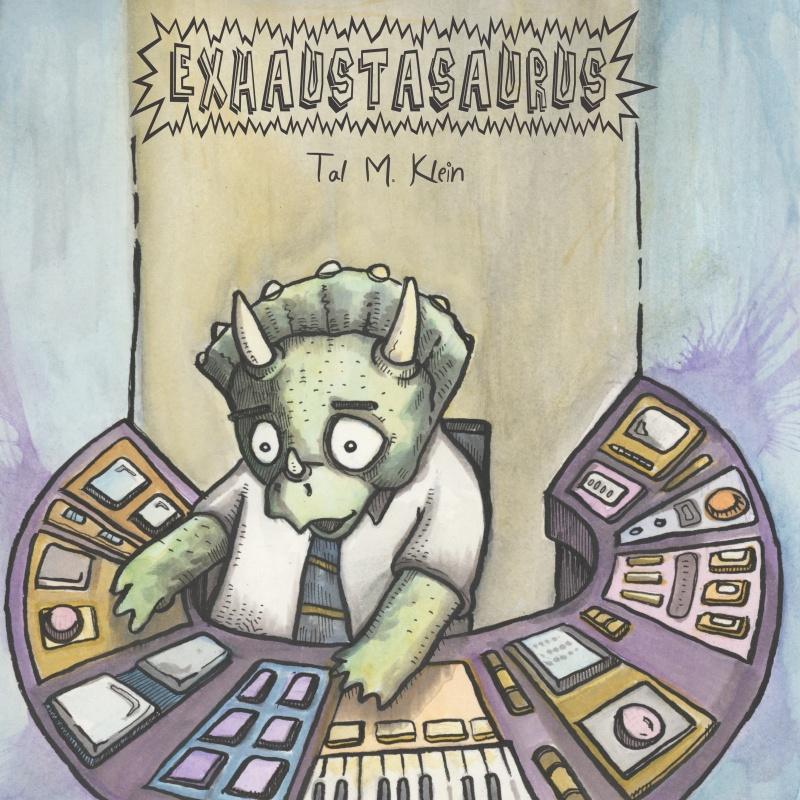 Tal M. Klein/EXHAUSTASAURUS CD