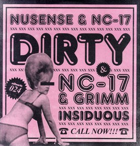 "NC-17 & Nusense/DIRTY 12"""