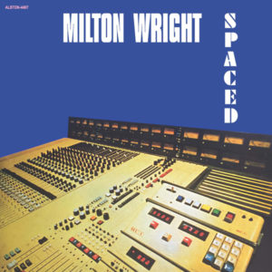 Milton Wright/SPACED LP