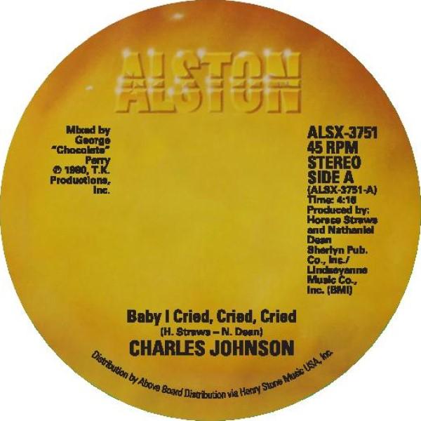 "Charles Johnson/BABY I CRIED... 7"""