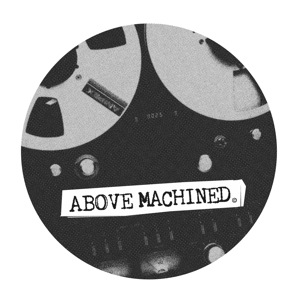 Above Machined Edits/VOLUME 1 10""
