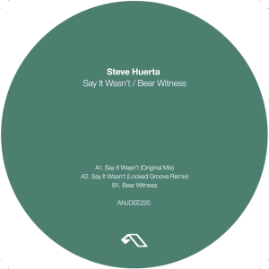Steve Huerta/SAY IT WASN'T 12""