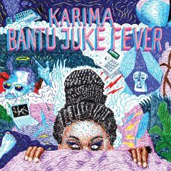 """Karima/BANTU JUKE FEVER 10"""""""