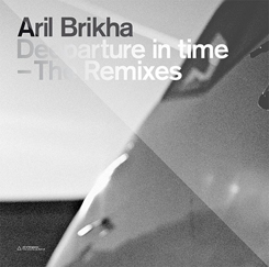 Aril Brikha/DEPARTURE OF TIME RMXS 12""