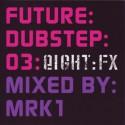 MRK 1/FUTURE:DUBSTEP:03 DCD (MIXED)