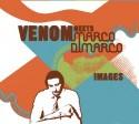 Venom meets Marco Di Marco/IMAGES CD