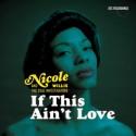 "Nicole Willis/IF THIS AIN'T LOVE RMX 12"""