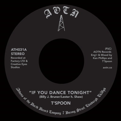 T'Spoon/IF YOU DANCE TONIGHT 7""
