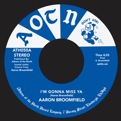 Aaron Broomfield/I'M GONNA MISS YA 7""