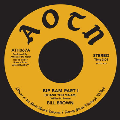 Bill Brown/BIP BAM (PARTS 1 & 2) 7""