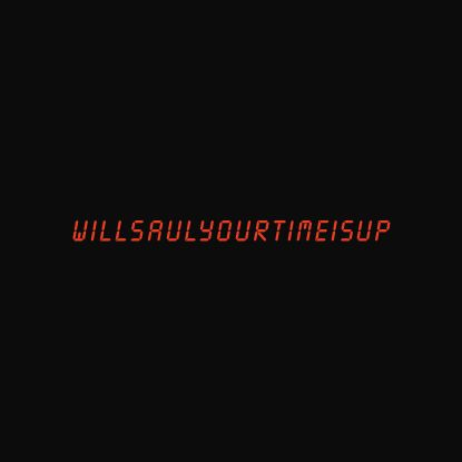 Will Saul/YOUR TIME IS UP 12""