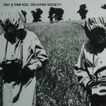 ASC & Sam KDC/DECAYED SOCIETY CD