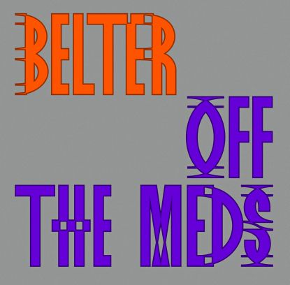 Off The Meds/BELTER (JOY O REMIX) 12""