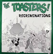 Toasters/RECRIMINATIONS 7""