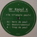 Raoul K/LE TRIANGLE PEUL FT WAREIKA 12""